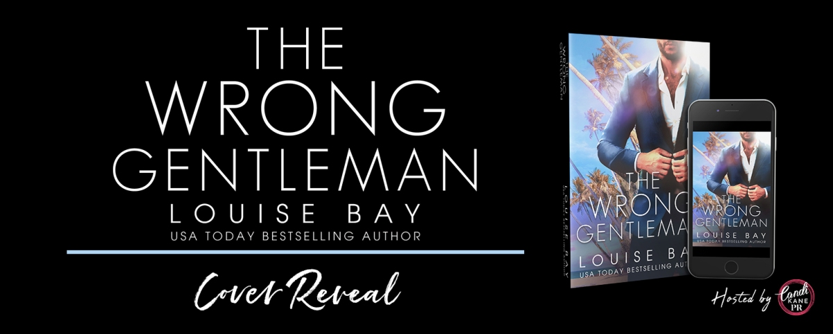 Cover Reveal!! The Wrong Gentleman by LouiseBay