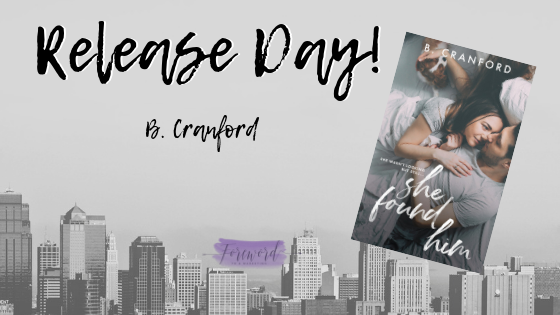Happy Release Day & Review!! She Found Him by B. Cranford
