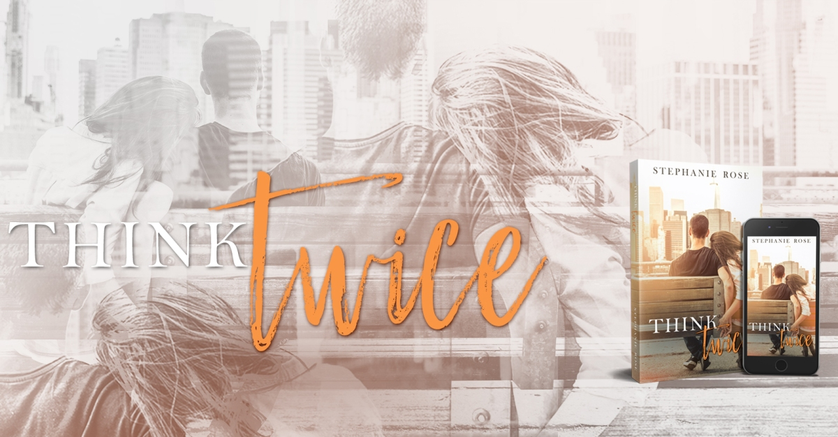 Cover Reveal!! Think Twice by Stephanie Rose