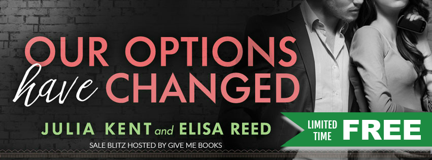 Free Book!! Our Options Have Changed by Julia Kent & Elisa Reed