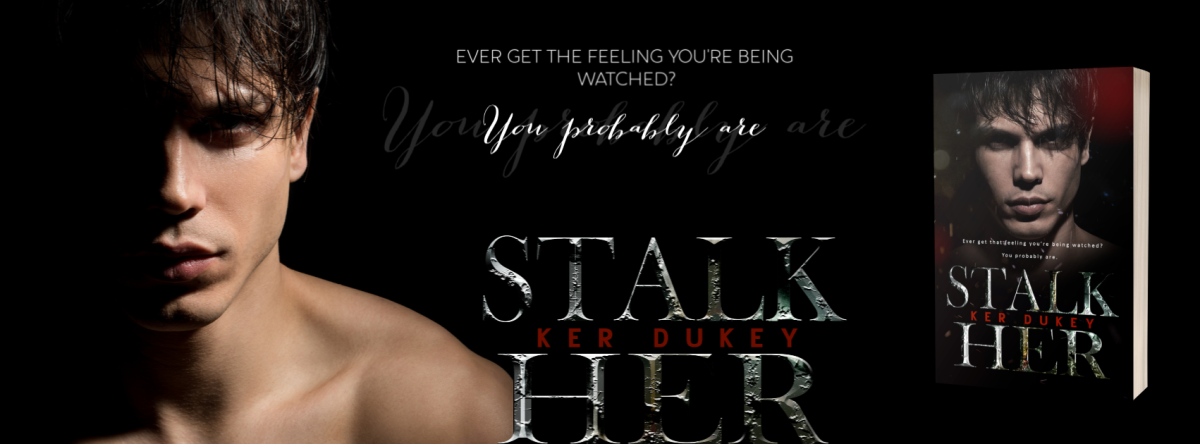Cover Reveal! Stalk Her by KerDukey