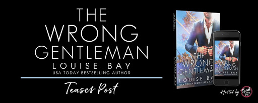 Teaser!! The Wrong Gentleman by Louise Bay