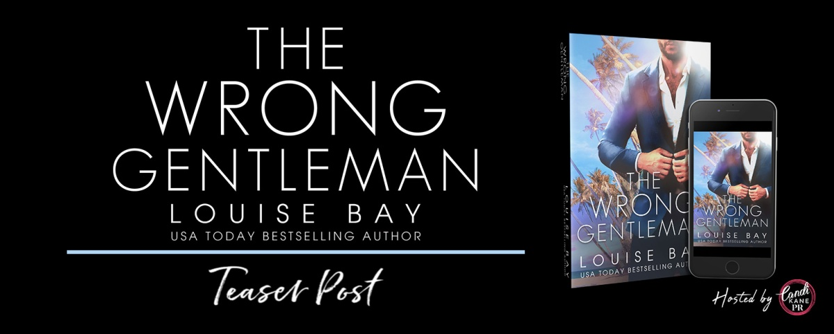 Here's a Tease!! The Wrong Gentleman by LouiseBay