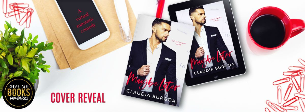 Cover Reveal! Maybe Later by Claudia Burgoa