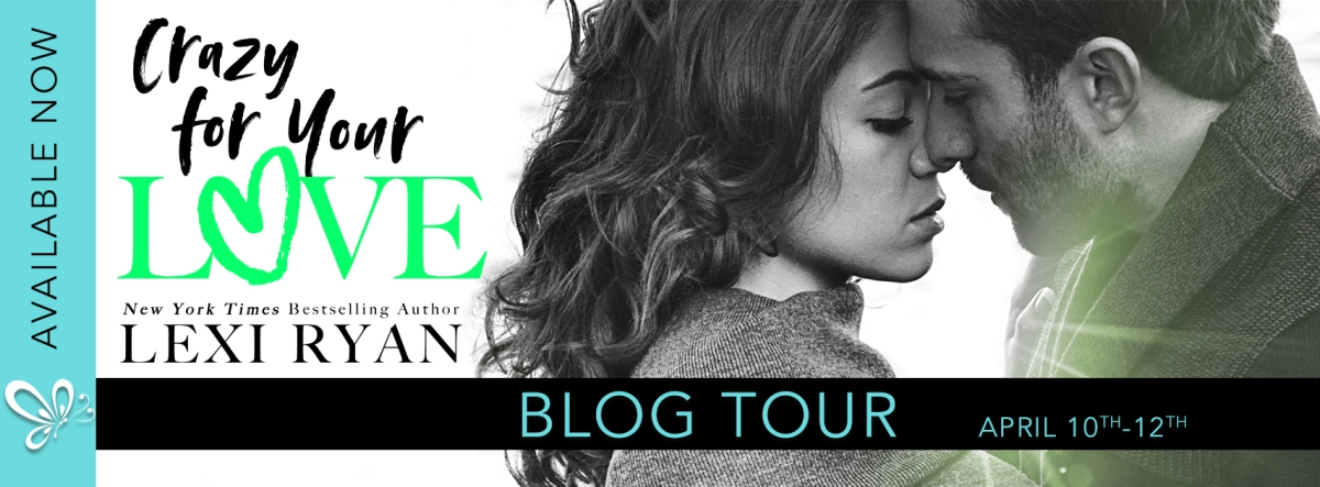Blog Tour Crazy for Your Love by Lexi Ryan