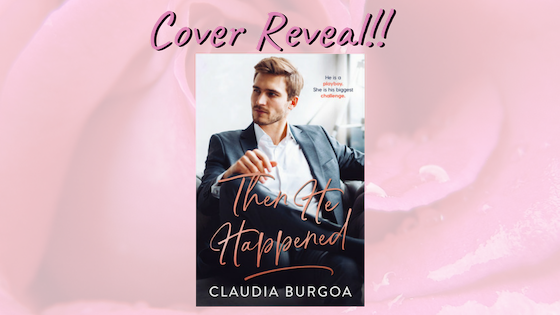 Cover Reveal!! Then He Happened by ClaudiaBurgoa