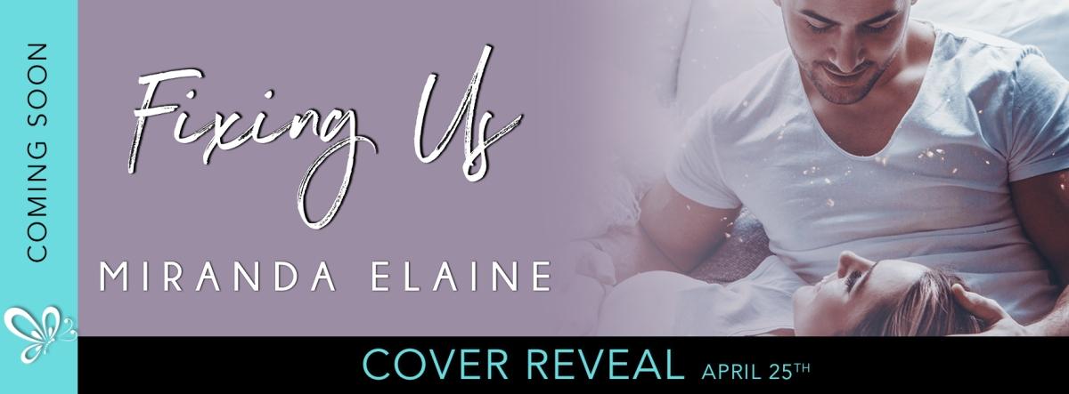 Cover Reveal!! Fixing Us by MirandaElaine