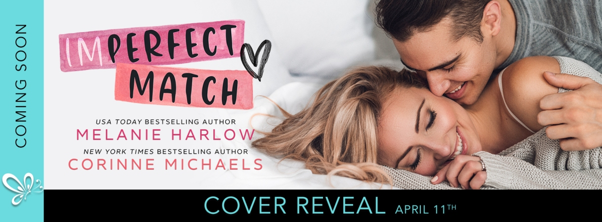 Cover Reveal!! Imperfect Match by Corinne Michaels and Melanie Harlow