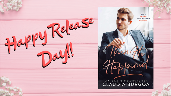 Happy Release Day & Review!!! Then He Happened by Claudia Y.Burgoa