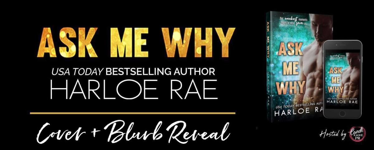 Cover Reveal!! Ask Me Why by HarloeRae