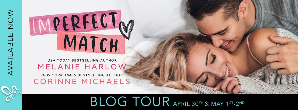 Blog Tour!! Imperfect Match by Corinne Michaels and MelanieHarlow