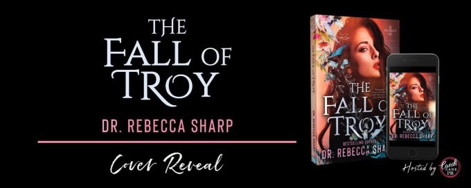 Cover Reveal!! The Fall of Troy by Dr. Rebecca Sharp