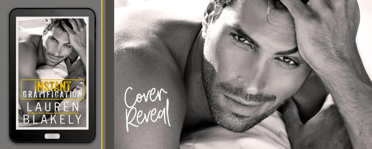Cover Reveal!! Instant Gratification by LaurenBlakely