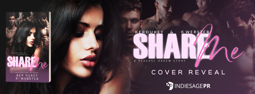 Cover Reveal!! Share Me by K. Webster & Ker Dukey