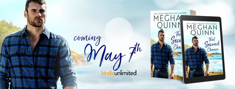 Excerpt Reveal!! That Second Chance by Meghan Quinn!