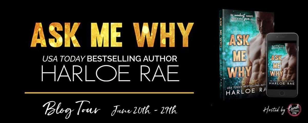 Happy Release Day & Review!! Ask Me Why by Harloe Rae