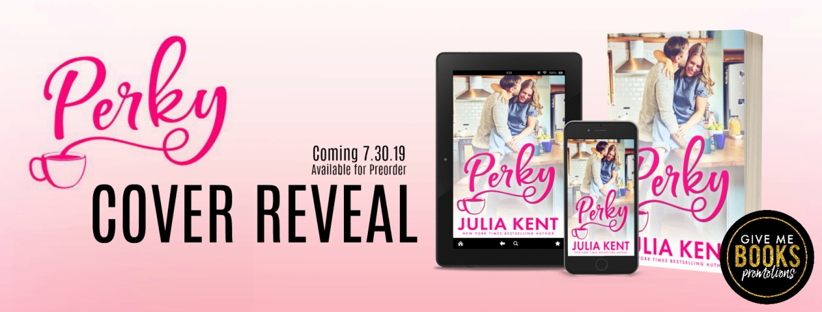 Cover Reveal!! Perky by JuliaKent