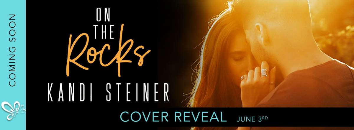 Cover Reveal!! On The Rocks by KandiSteiner
