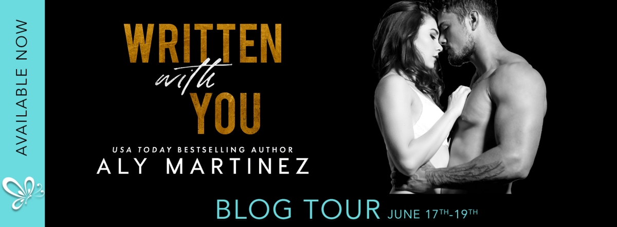 Blog Tour!! Written With You by Aly Martinez