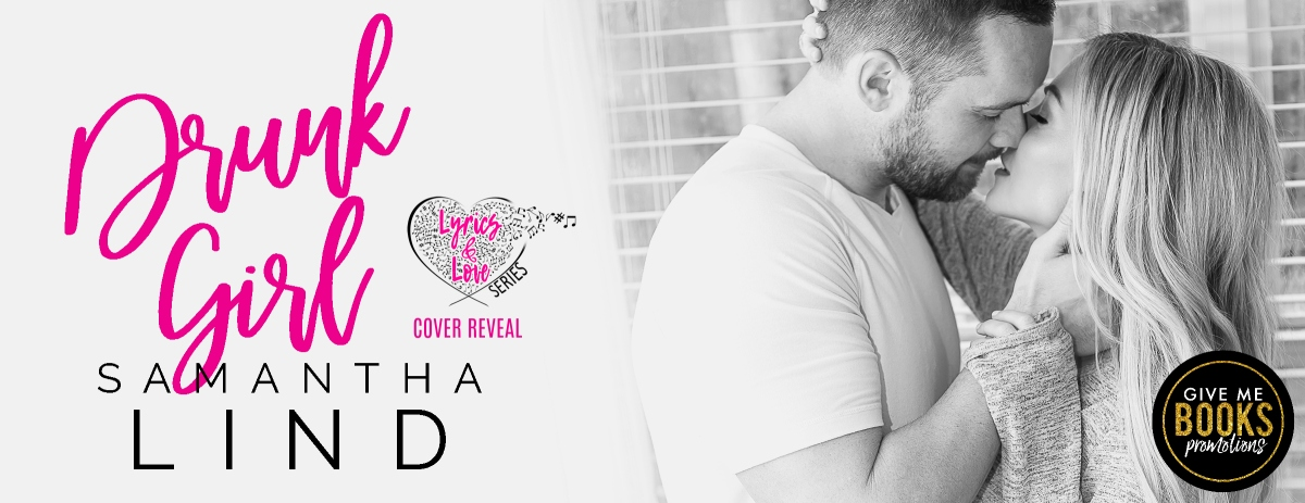 Cover Reveal!! Drunk Girl by Samantha Lind