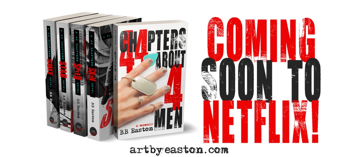 Big News!! BB Easton's 44 Chapters About 4 Men is Coming toNetflix!!!