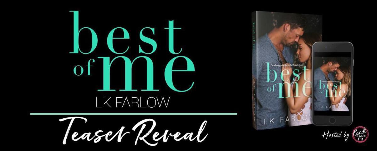 Teaser Reveal!! Best of Me by LKFarlow