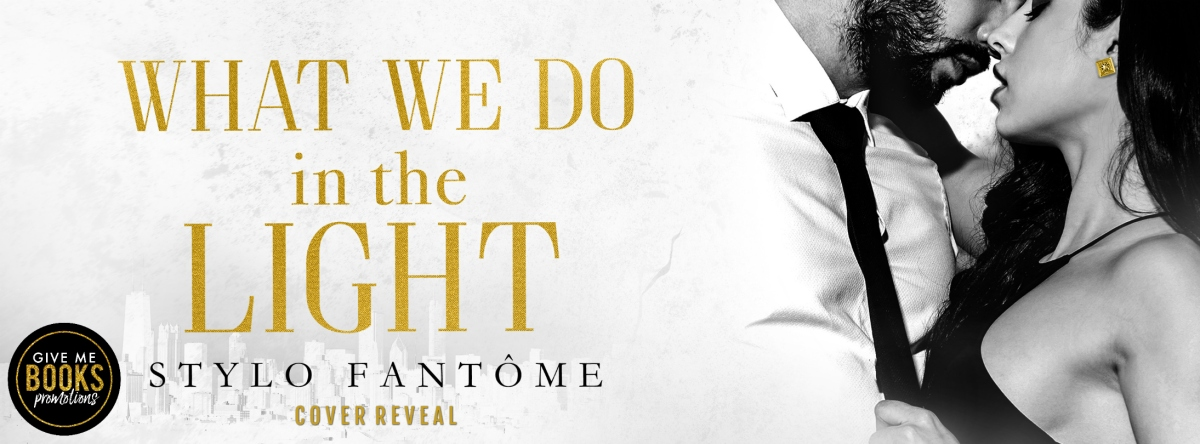 Cover Reveal!! What We Do in the Light by Stylo Fantôme
