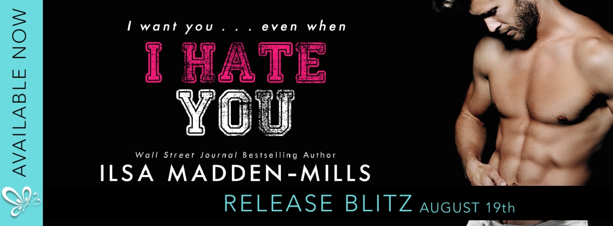 Happy Release Day & Review!!! I Hate You by Ilsa Madden-Mills