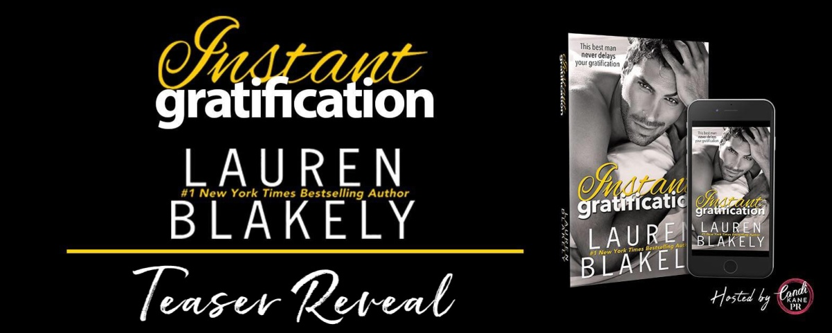 Teaser Reveal!! Instant Gratification by LaurenBlakely