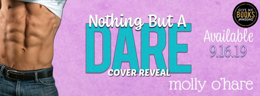 Cover Reveal!! Nothing But a Dare by Molly O'Hare