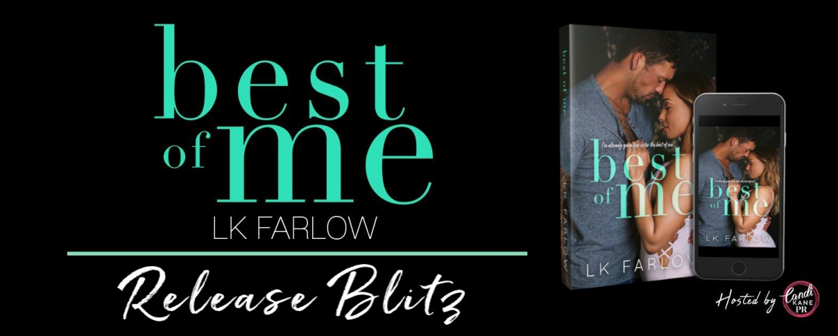 Happy Release Day & Review! Best of Me by LK Farlow