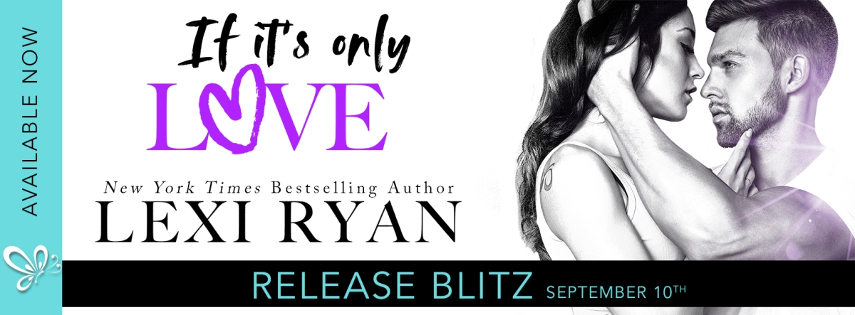 Happy Release Day & Review!!! If It's Only Love by Lexi Ryan