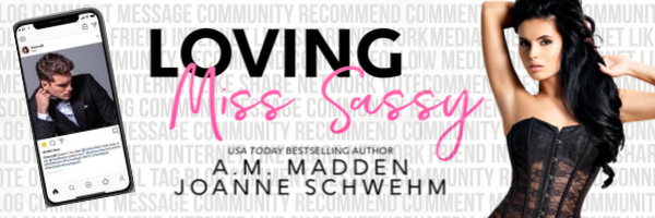 Cover Reveal!! Loving Miss Sassy by A.M. Madden and Joanne Schwehm