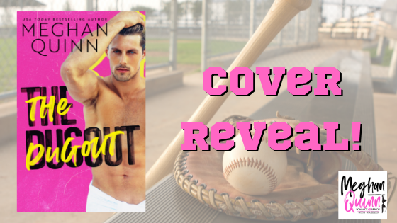 Cover Reveal!! The Dugout by Meghan Quinn