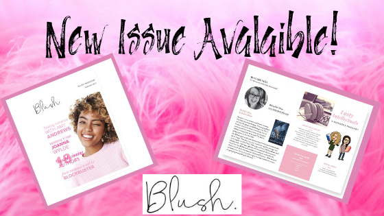 New Issue of Blush + New Review From Me = So Honored!!