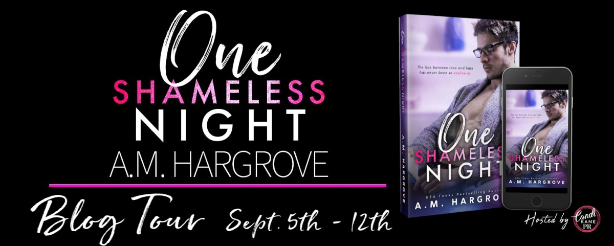 Happy Release Day & Review!! One Shameless Night by A.M. Hargrove