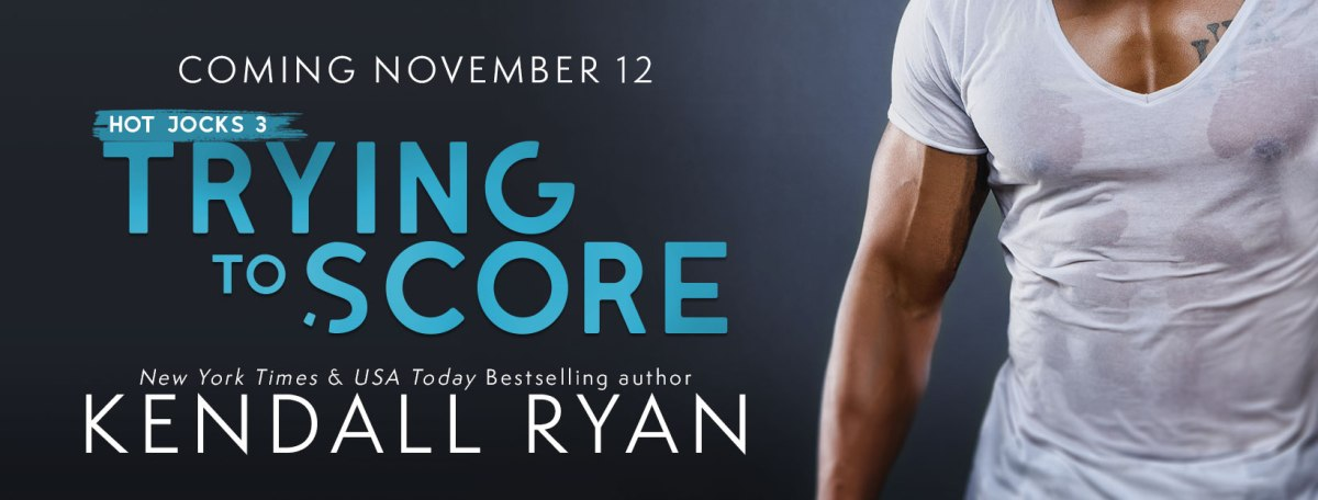 Cover Reveal!! Trying To Score by Kendall Ryan