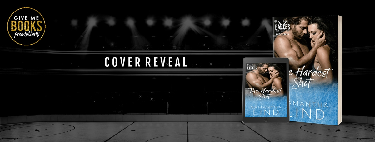 Cover Reveal!! The Hardest Shot by Samantha Lind