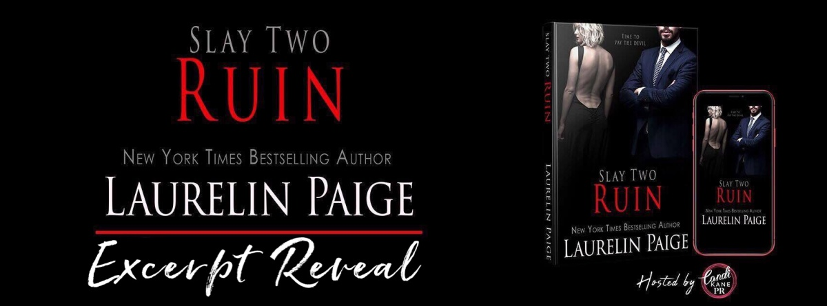 Excerpt Reveal!! Slay Two – Ruin by Laurelin Paige