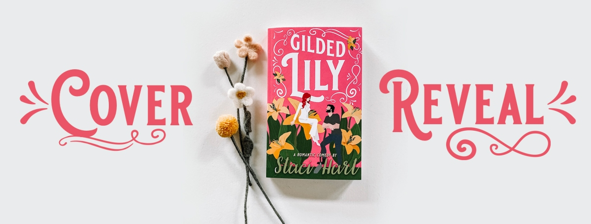 Cover Reveal!! Gilded Lily by Staci Hart