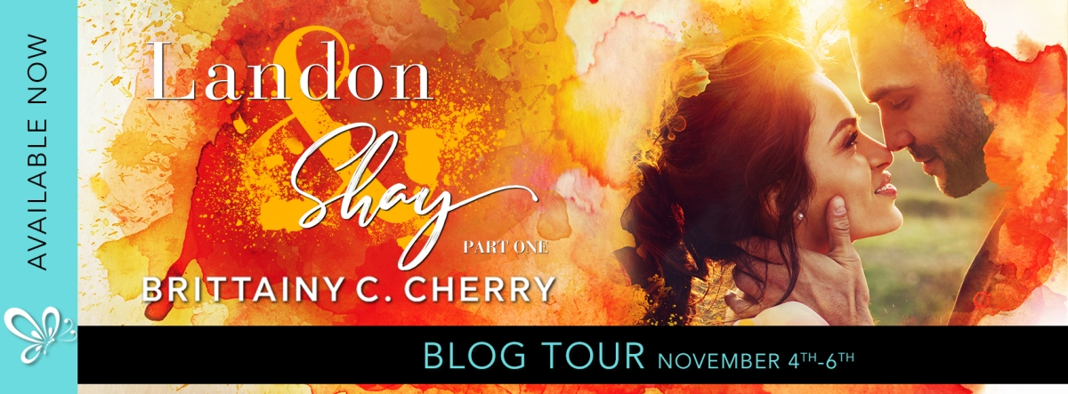 Blog Tour!  Landon and Shay – Part One by Brittainy C.Cherry