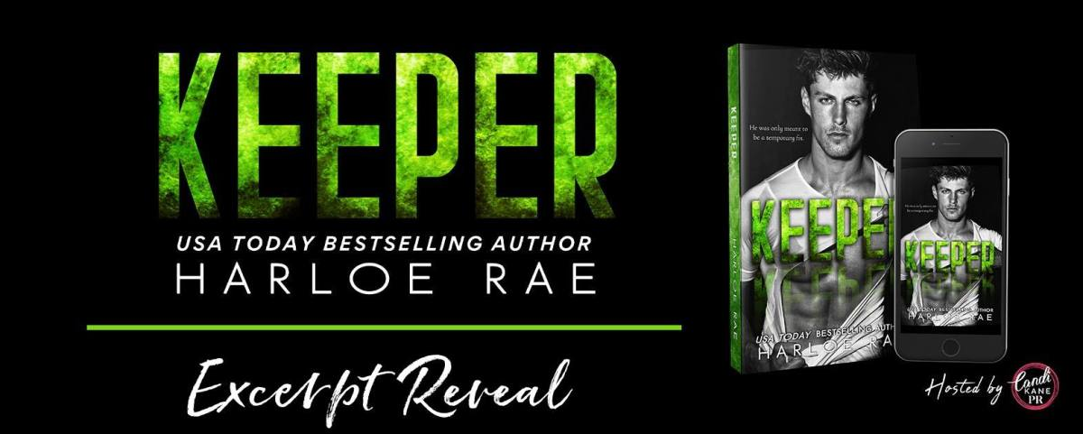 Excerpt Reveal!! Keeper by Harloe Rae