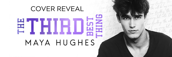 Cover Reveal!!! The Third Best Thing by MayaHughes