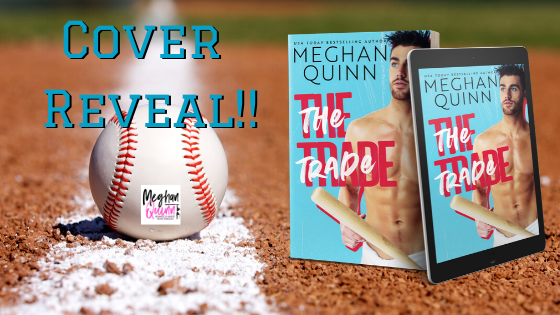 Cover Reveal! The Trade by Meghan Quinn