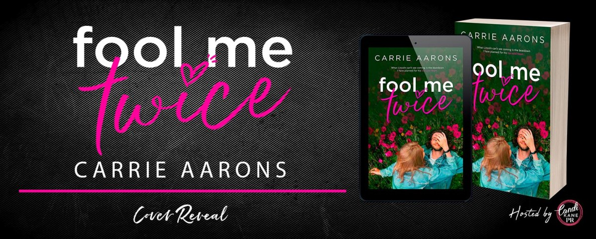 Cover Reveal!! Fool Me Twice by Carrie Aarons