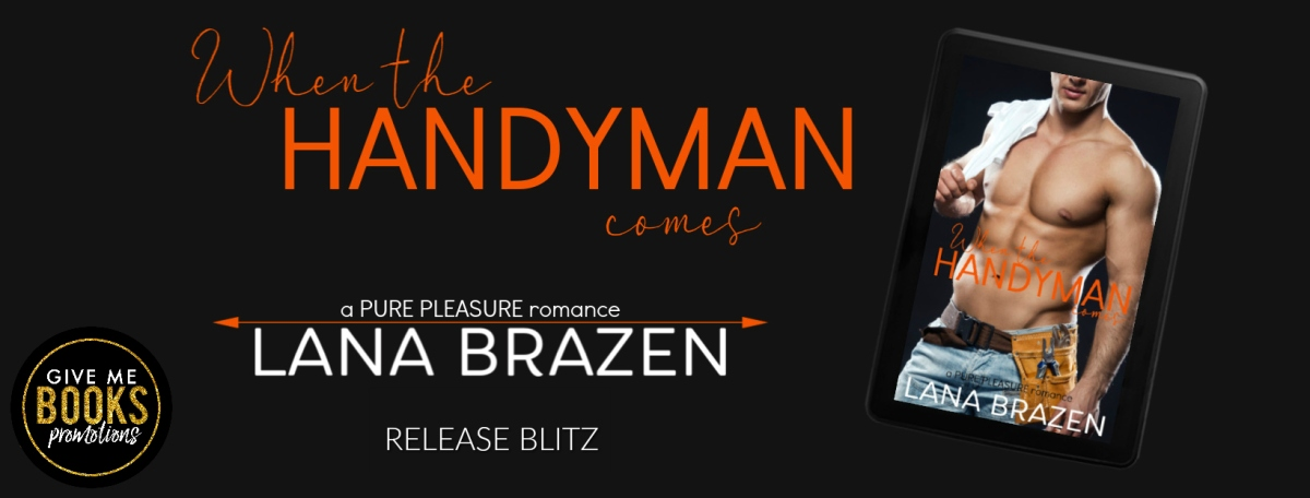 Happy Release Day & Review!! When The Handyman Comes by Lana Brazen