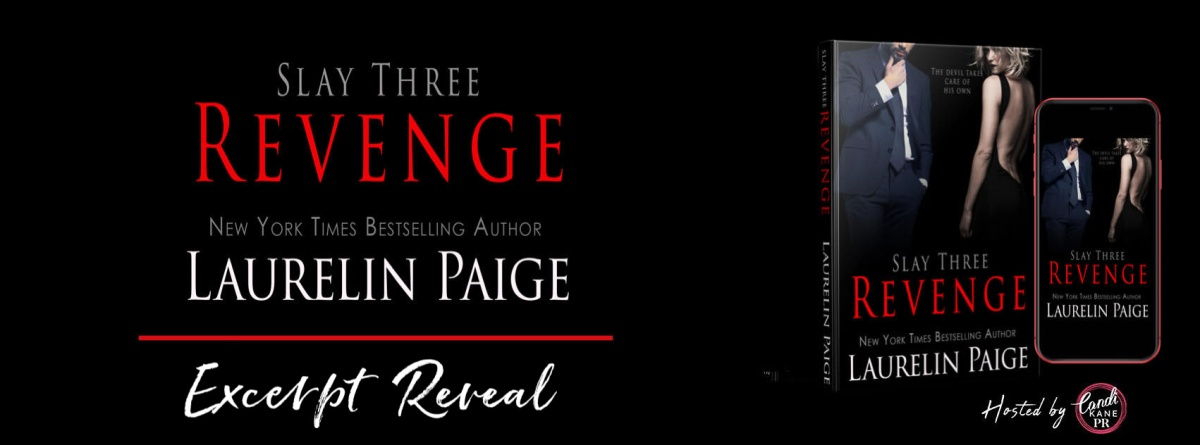 Excerpt Reveal!! Revenge – Slay Three by Laurelin Paige