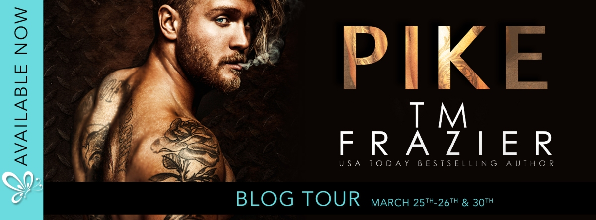 Blog Tour!! Pike by T.M.Frazier