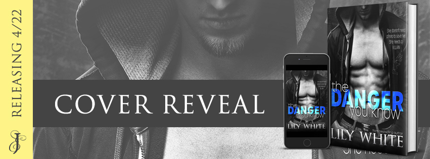 Cover Reveal!! The Danger You Know by Lily White