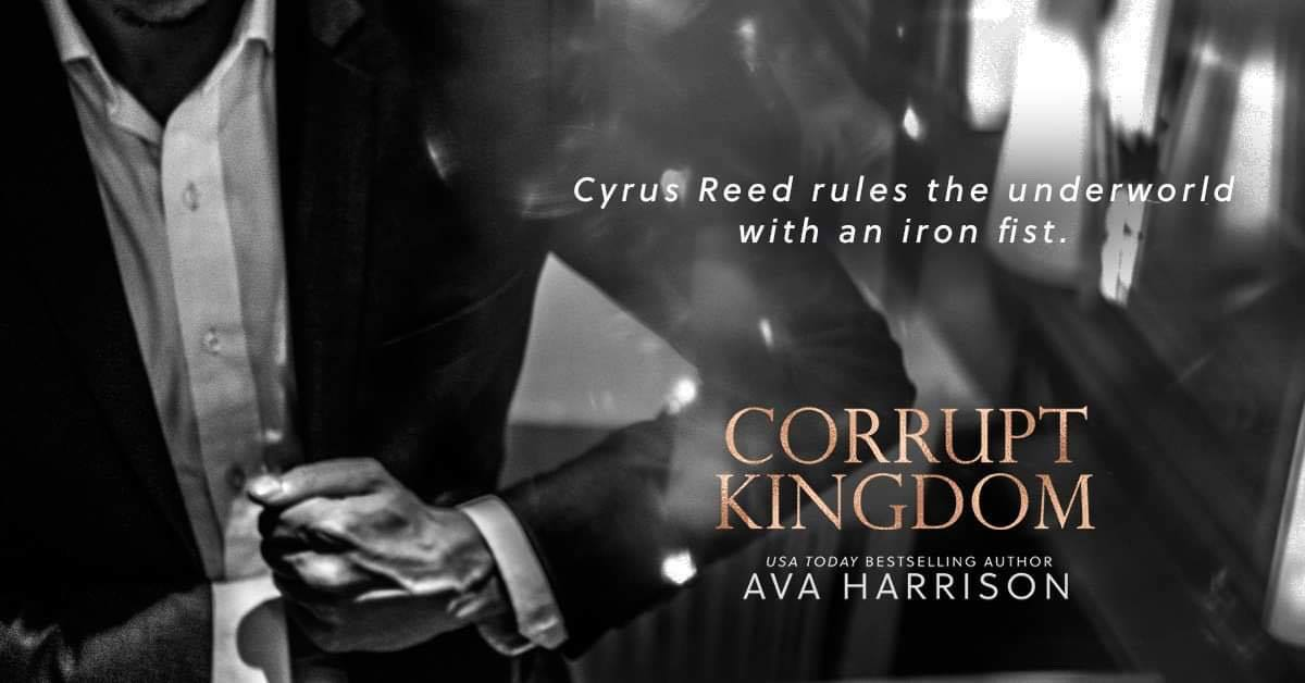 Excerpt Reveal!! Corrupt Kingdom by Ava Harrison